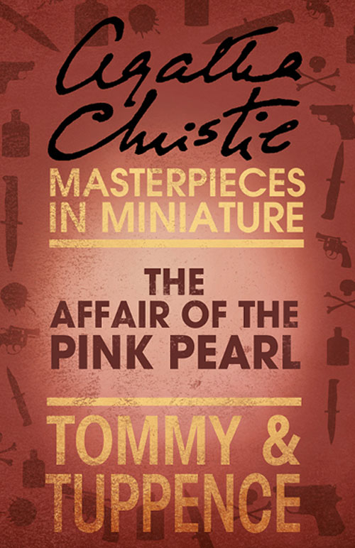 Agatha Christie The Affair of the Pink Pearl: An Agatha Christie Short Story moore g the holmes affair