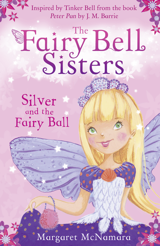 Margaret McNamara The Fairy Bell Sisters: Silver and the Fairy Ball the fairy rebel