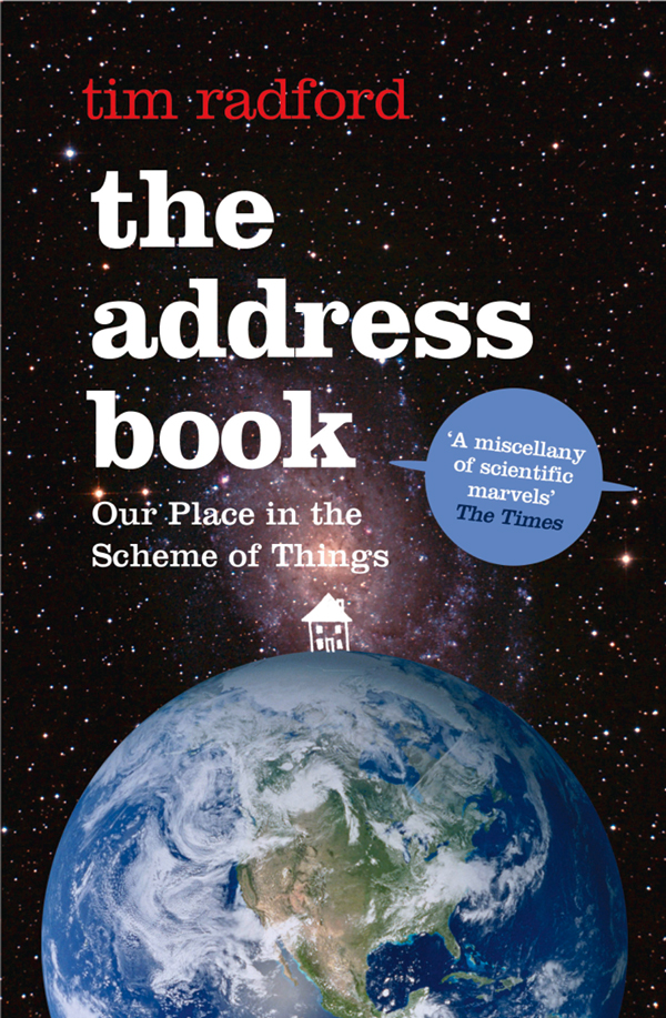 Tim Radford The Address Book: Our Place in the Scheme of Things the high place