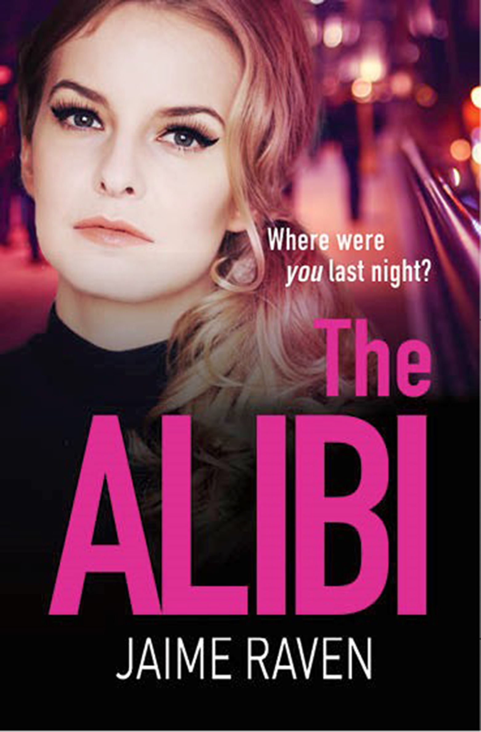 Jaime Raven The Alibi: A gripping crime thriller full of secrets, lies and revenge