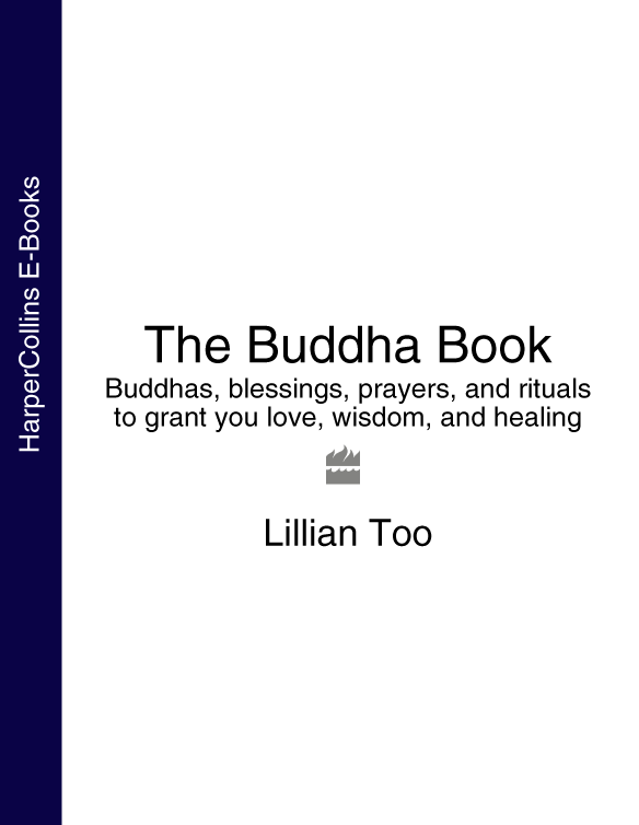 Lillian Too The Buddha Book: Buddhas, blessings, prayers, and rituals to grant you love, wisdom, and healing цена 2017