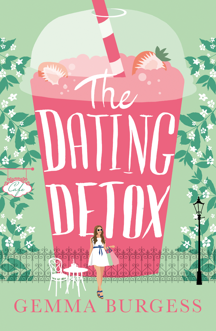 Gemma Burgess The Dating Detox: A laugh out loud book for anyone who's ever had a disastrous date!