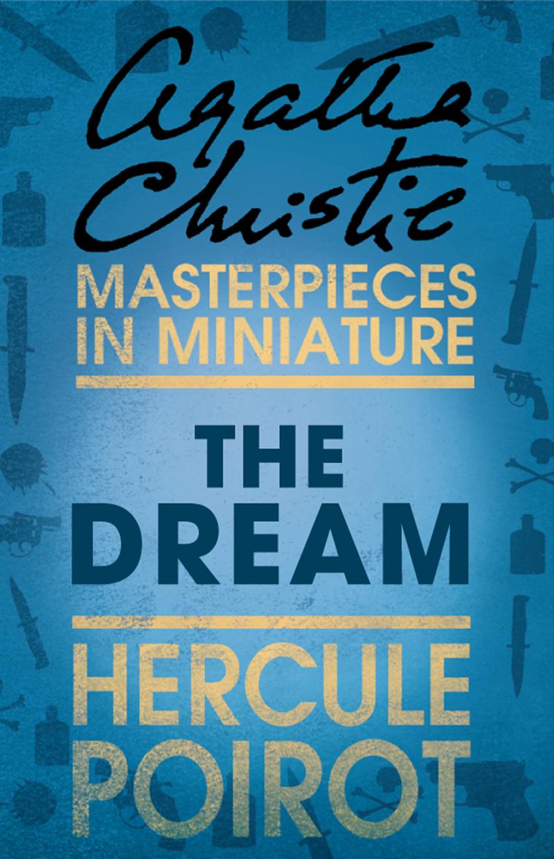 Агата Кристи The Dream: A Hercule Poirot Short Story les farley mondi
