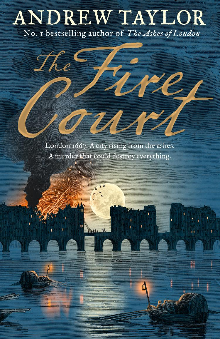 Andrew Taylor The Fire Court: A gripping historical thriller from the bestselling author of The Ashes of London