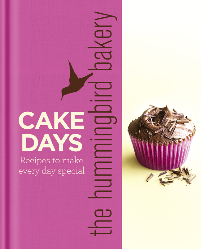 Tarek Malouf The Hummingbird Bakery Cake Days: Recipes to make every day special