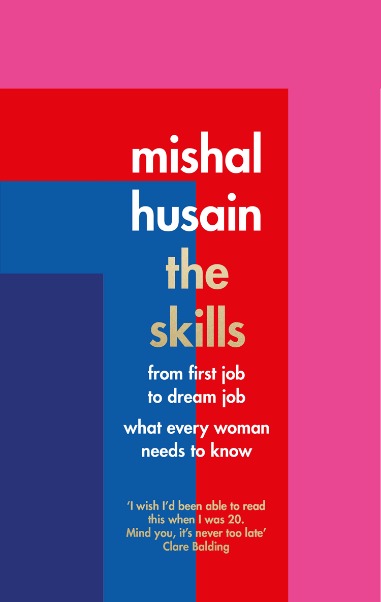 Mishal Husain The Skills: From First Job to Dream Job - What Every Woman Needs to Know printio road to the dream