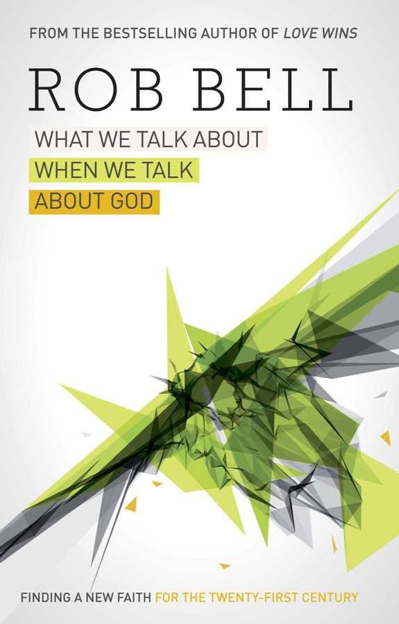 Rob Bell What We Talk About When We Talk About God ol 9572 xbфигура сова физик sealmark
