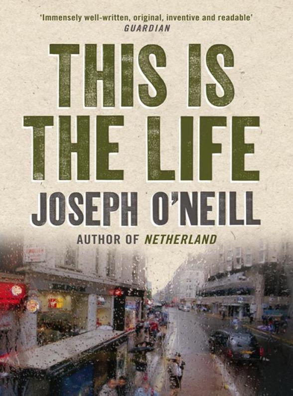 цена на Joseph O'Neill This is the Life