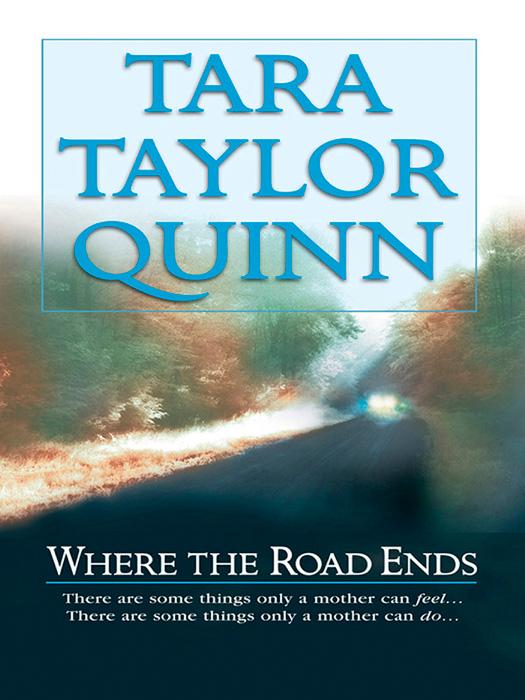 Tara Quinn Taylor Where the Road Ends