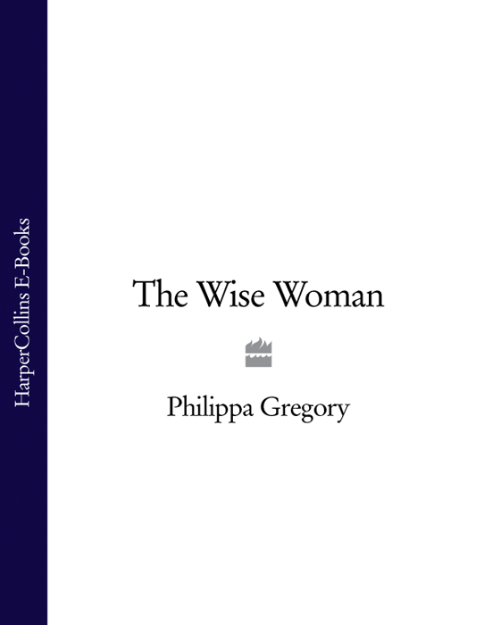 Philippa Gregory The Wise Woman топ gregory gregory mp002xw0xk3b page 6