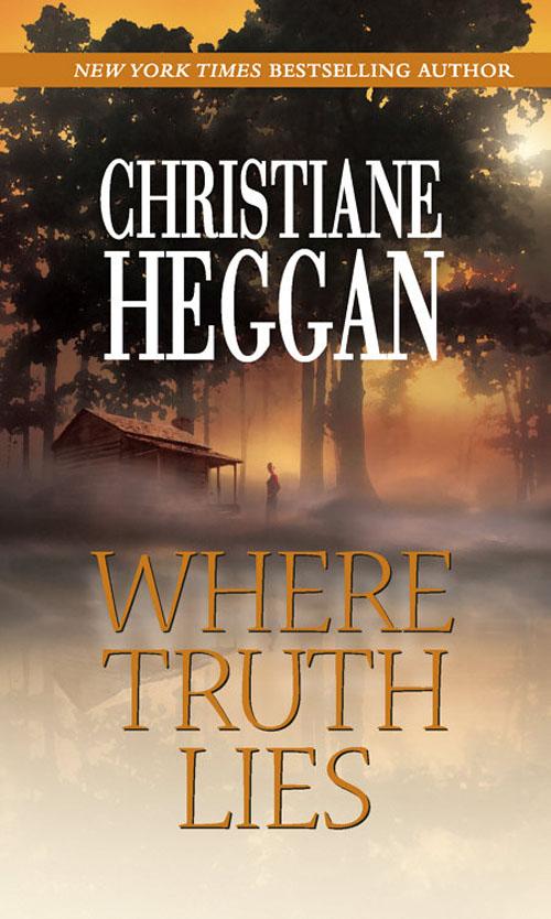 Christiane Heggan Where Truth Lies kylie brant truth or lies