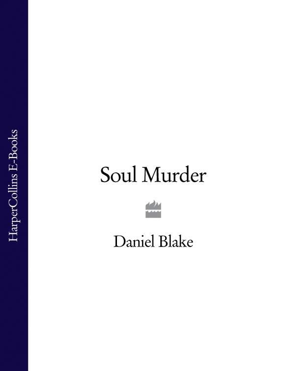 Daniel Blake Soul Murder murder house