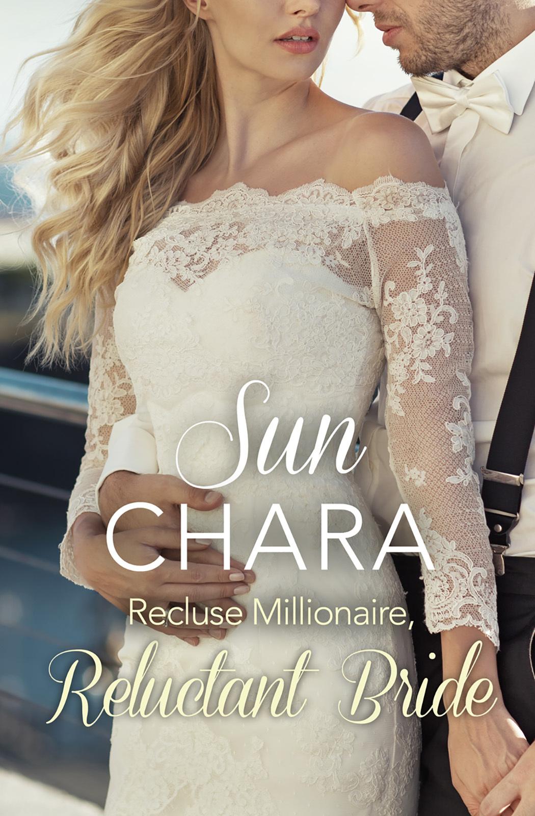 лучшая цена Sun Chara Recluse Millionaire, Reluctant Bride