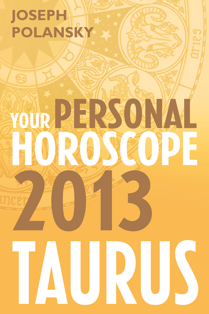 Joseph Polansky Taurus 2013: Your Personal Horoscope цена и фото