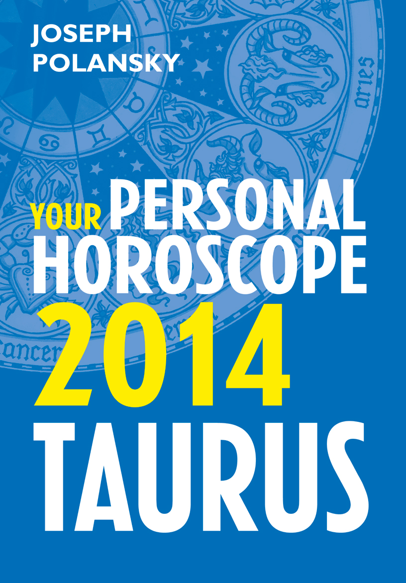 Joseph Polansky Taurus 2014: Your Personal Horoscope цена и фото