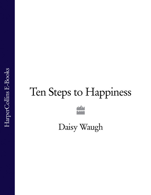 Daisy Waugh Ten Steps to Happiness daisy waugh bordeaux housewives