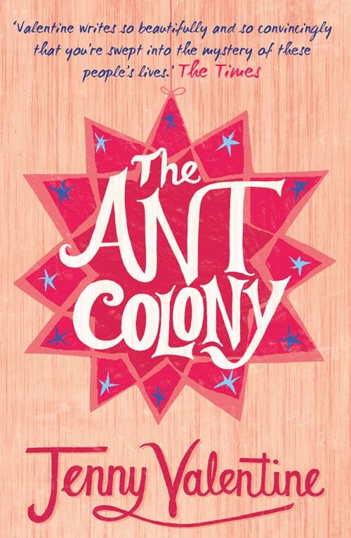 Jenny Valentine The Ant Colony jenny valentine the ant colony