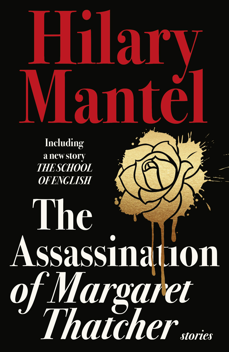 Hilary Mantel The Assassination of Margaret Thatcher hilary mantel learning to talk short stories