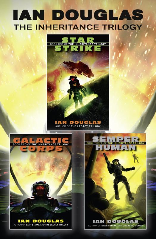 Ian Douglas The Complete Inheritance Trilogy: Star Strike, Galactic Corps, Semper Human temitope olodo inheritance