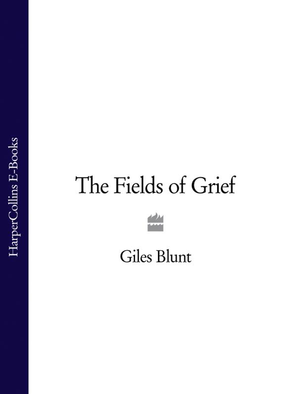 Фото - Giles Blunt The Fields of Grief burden of grief burden of grief fields of salvation