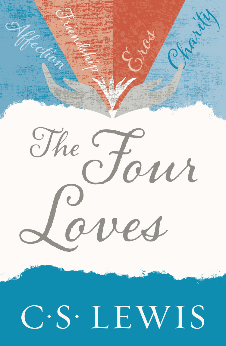 C. S. Lewis The Four Loves c s lewis christian reflections