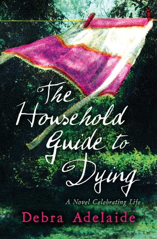 Debra Adelaide The Household Guide to Dying living beyond loss – death in the family