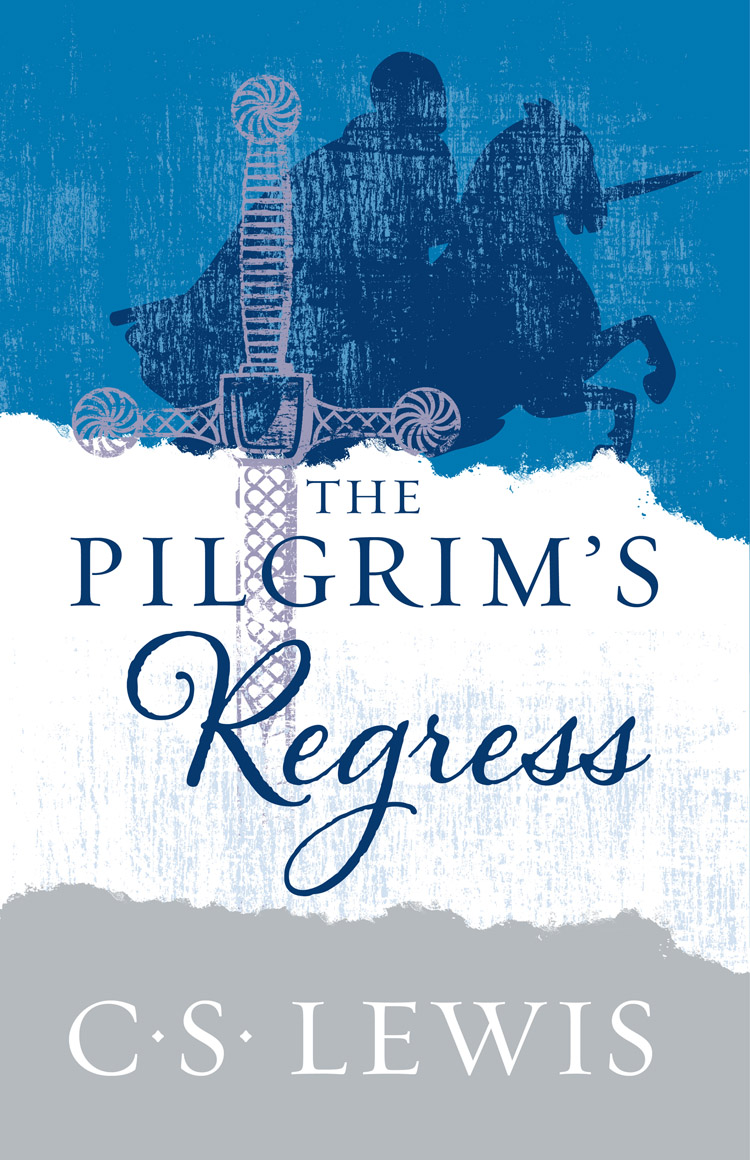 C S Lewis The Pilgrim's Regress
