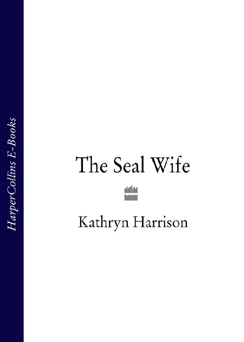 Kathryn Harrison The Seal Wife kathryn stockett the help
