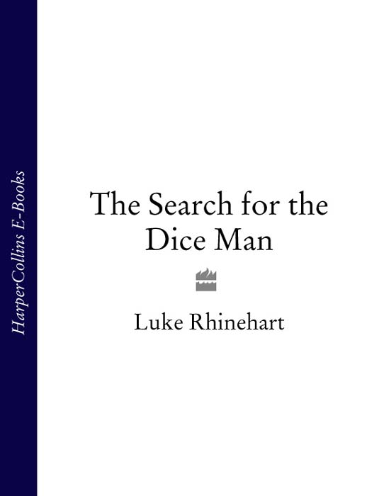 Luke Rhinehart The Search for the Dice Man