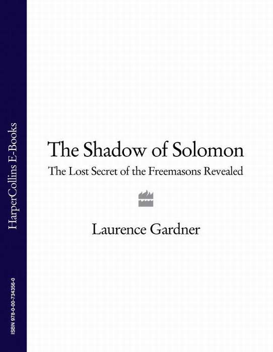 Laurence Gardner The Shadow of Solomon: The Lost Secret of the Freemasons Revealed a hedges the temple of solomon op 78