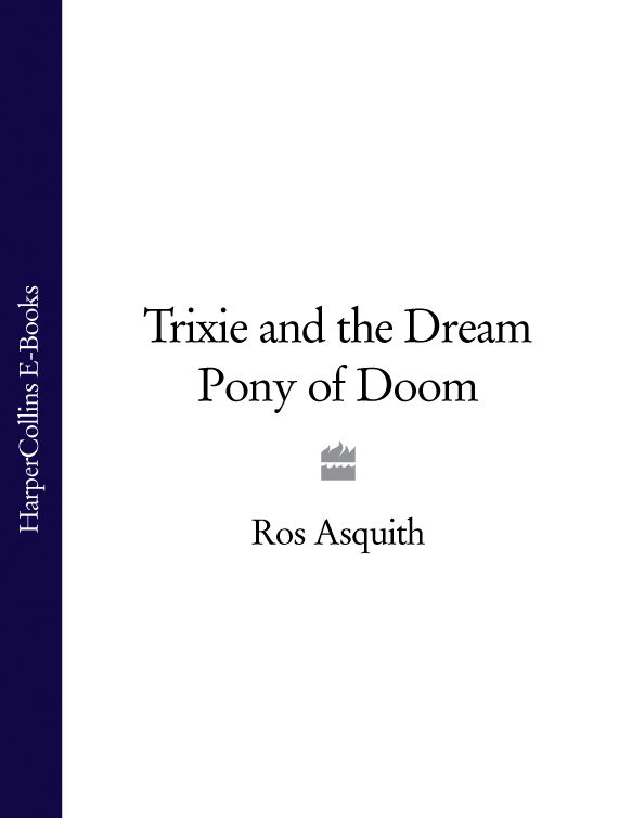 Ros Asquith Trixie and the Dream Pony of Doom undead ed and the fingers of doom