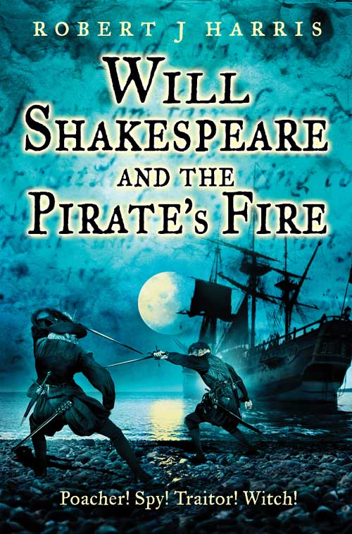 Robert J. Harris Will Shakespeare and the Pirate's Fire harris j blackberry wine