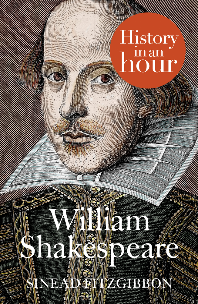 Sinead Fitzgibbon William Shakespeare: History in an Hour william shakespeare king lear illustrated shakespeare