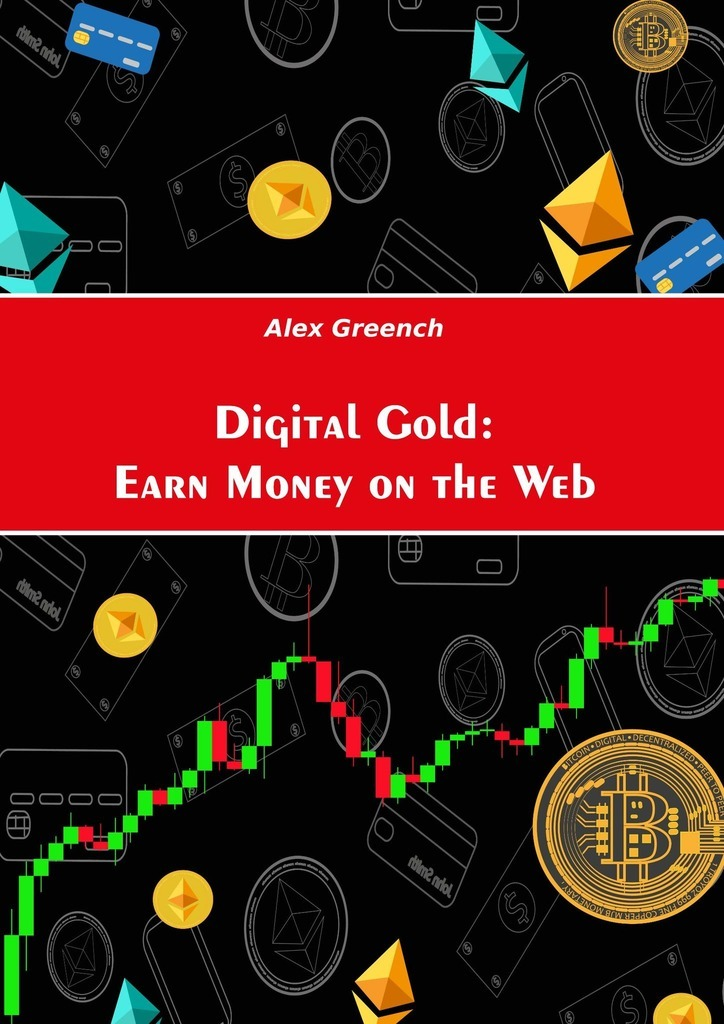 Alex Greench Digital Gold: Earn Money on the Web free shipping 4pcs lot 100