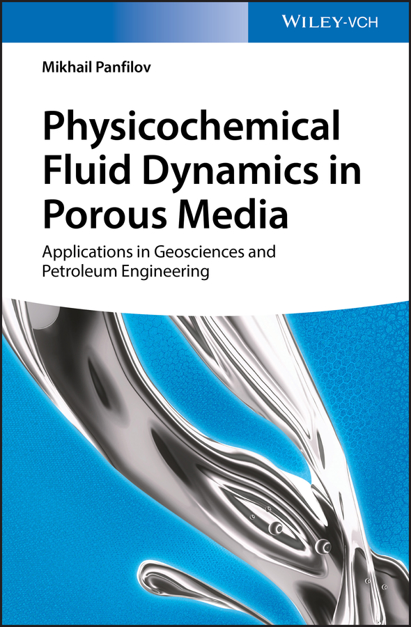 Mikhail Panfilov Physicochemical Fluid Dynamics in Porous Media. Applications in Geosciences and Petroleum Engineering orient aa05001w