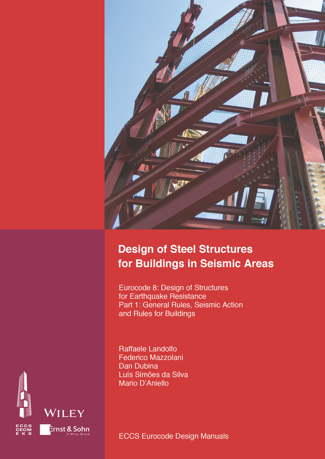 ECCS – European Convention for Constructional Steelwork Design of Steel Structures for Buildings in Seismic Areas. Eurocode 8: Design of Structures for Earthquake Resistance. Part 1: General Rules, Seismic Action and Rules for Buildings