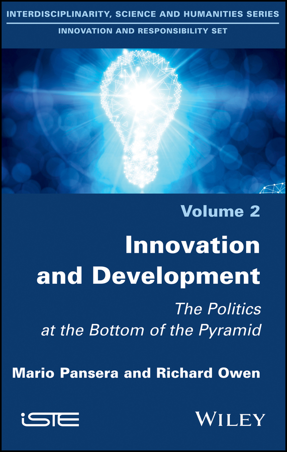Richard Owen Innovation and Development. The Politics at the Bottom of the Pyramid knowledge and innovation dilemmas