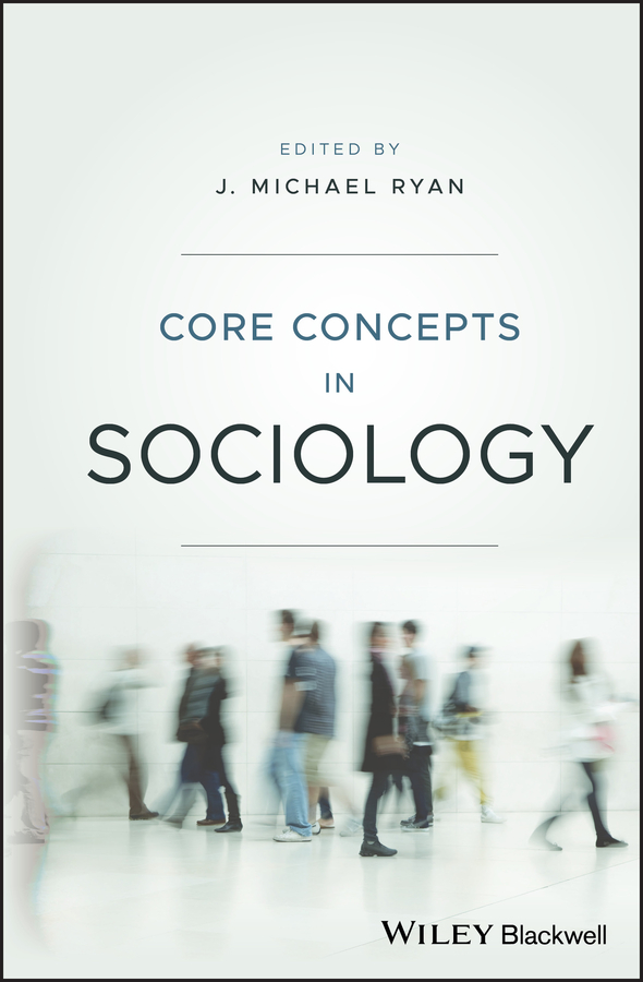 J. Ryan Michael Core Concepts in Sociology