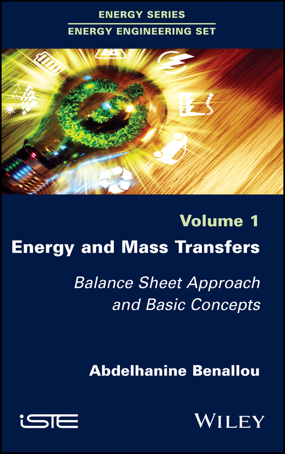 Фото - Abdelhanine Benallou Energy and Mass Transfers. Balance Sheet Approach and Basic Concepts theodore louis mass transfer operations for the practicing engineer