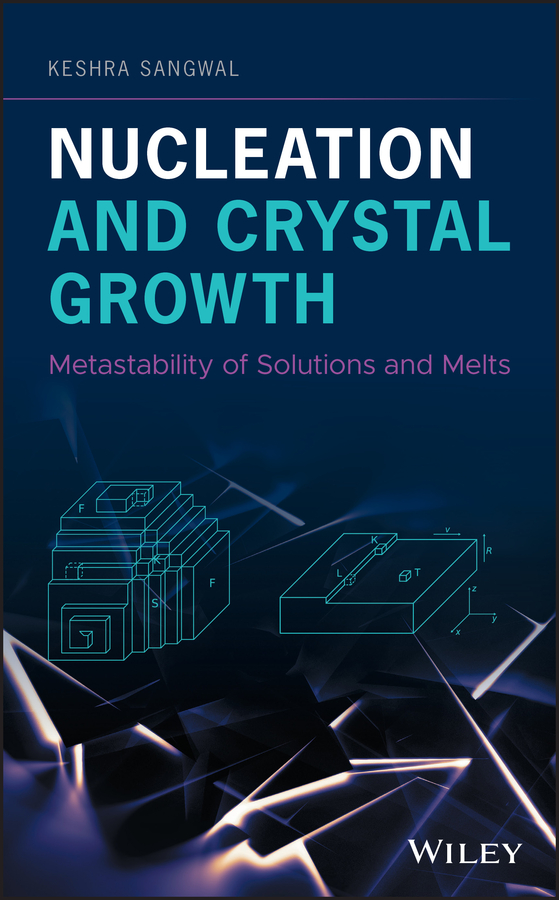 Keshra Sangwal Nucleation and Crystal Growth. Metastability of Solutions and Melts effect of growth regulators on invitro propagation of dahlia