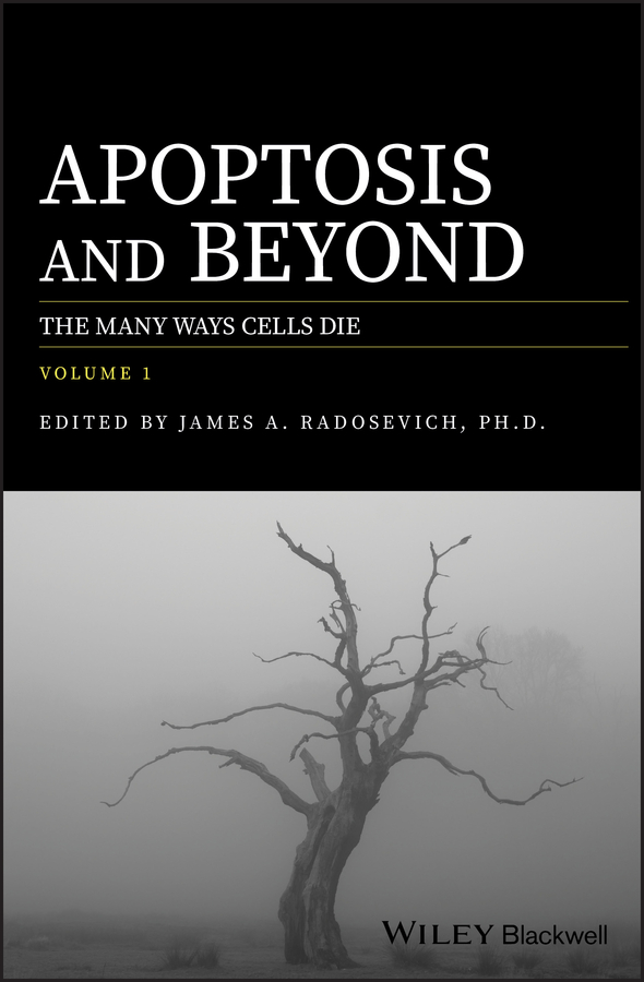 James Radosevich A. Apoptosis and Beyond. The Many Ways Cells Die living beyond loss – death in the family