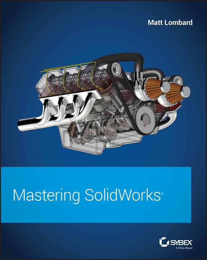 Matt Lombard Mastering SolidWorks недорго, оригинальная цена
