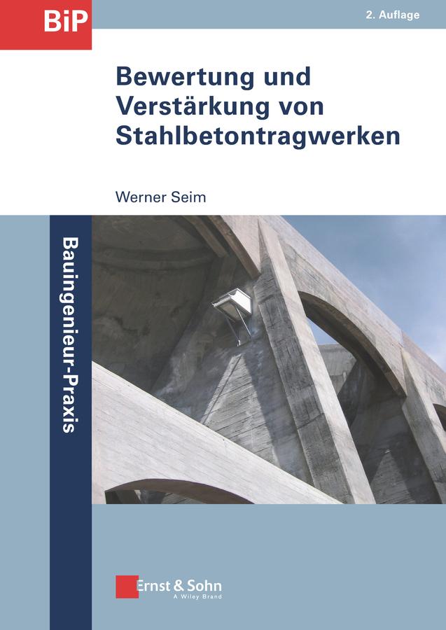 Werner Seim Bewertung und Verstärkung von Stahlbetontragwerken werner seim bewertung und verstärkung von stahlbetontragwerken