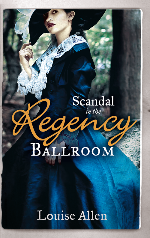 Louise Allen Scandal in the Regency Ballroom: No Place For a Lady / Not Quite a Lady