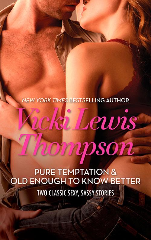 Vicki Thompson Lewis Pure Temptation & Old Enough to Know Better: Pure Temptation / Old Enough To Know Better vicki thompson lewis the nights before christmas