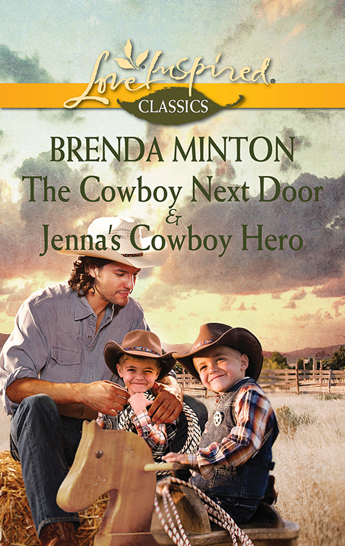 Brenda Minton The Cowboy Next Door & Jenna's Cowboy Hero: The Cowboy Next Door / Jenna's Cowboy Hero kate welsh small town dreams and the girl next door small town dreams the girl next door