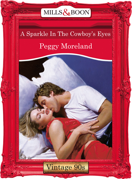 Peggy Moreland A Sparkle In The Cowboy's Eyes texas girl