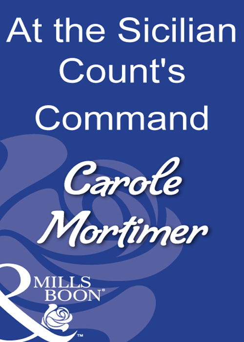 купить Carole Mortimer At The Sicilian Count's Command недорого