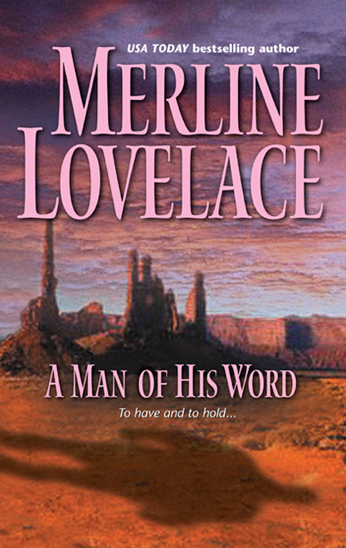 Merline Lovelace A Man of His Word