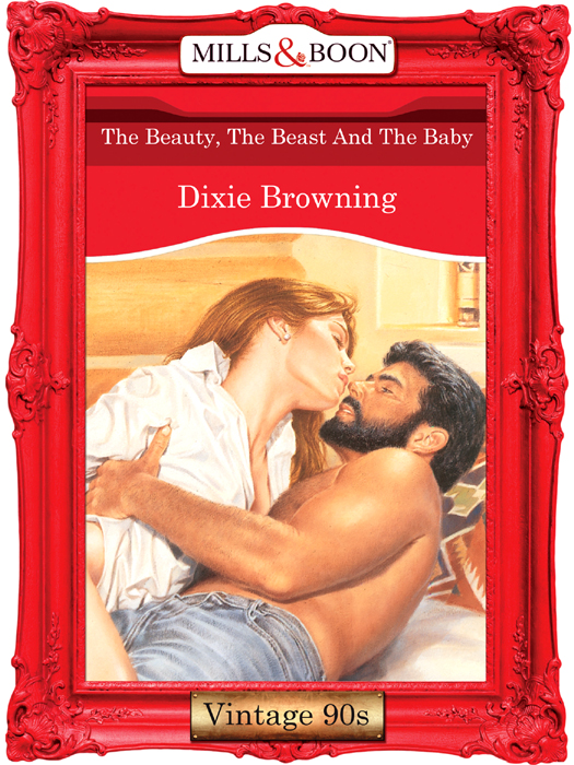 Dixie Browning The Beauty, The Beast And The Baby the lonely beast